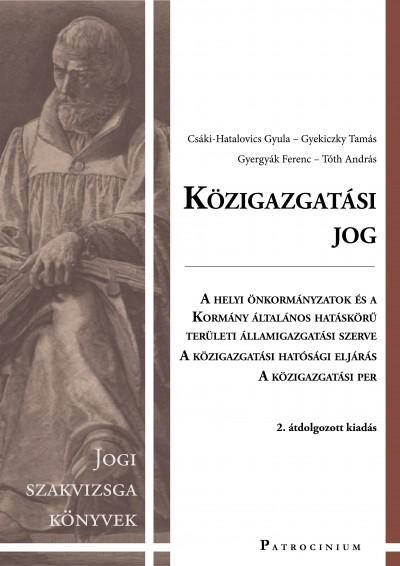Dr. Csáki-Hatalovics Gyula - Gyekiczky Tamás - Dr. Gyergyák Ferenc - Dr. Tóth András - Közigazgatási jog