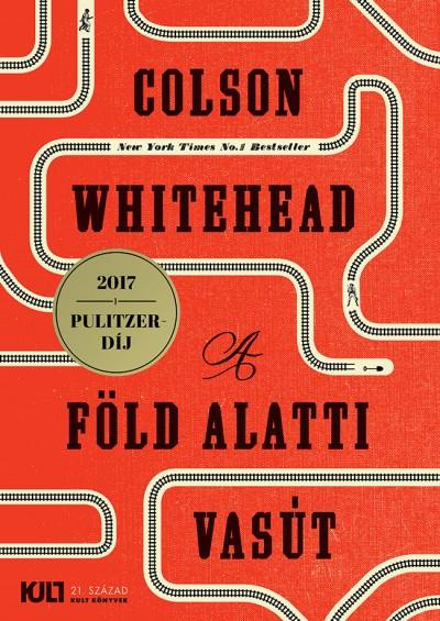 Colson Whitehead - A föld alatti vasút