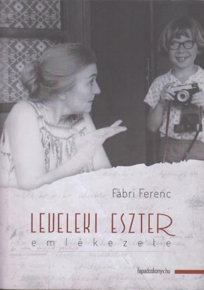 Fábri Ferenc - Leveleki Eszter emlékezete