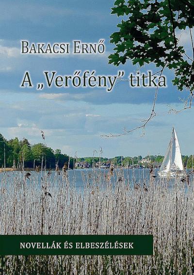 Bakacsi Ernő - A Verőfény titka