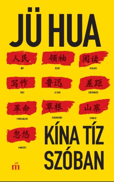 Jü Hua - Kína tíz szóban