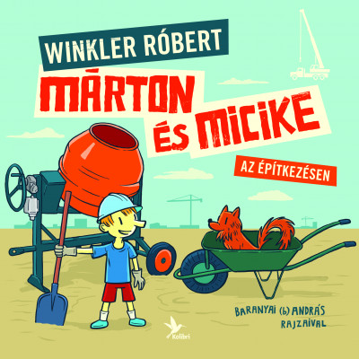 Winkler Róbert - Márton és Micike az építkezésen