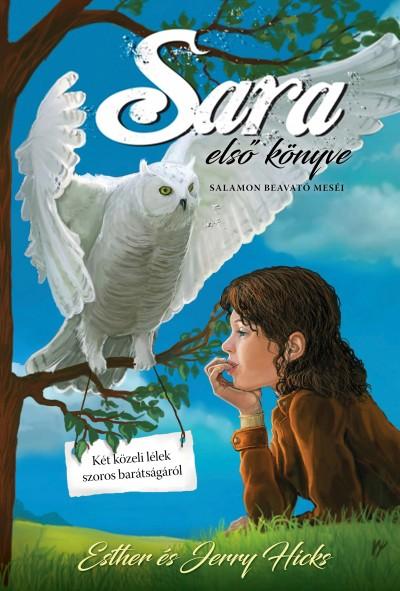 Esther Hicks - Jerry Hicks - Sara első könyve