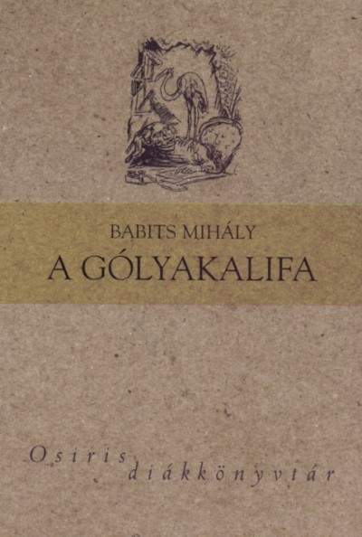 Babits Mihály - A gólyakalifa