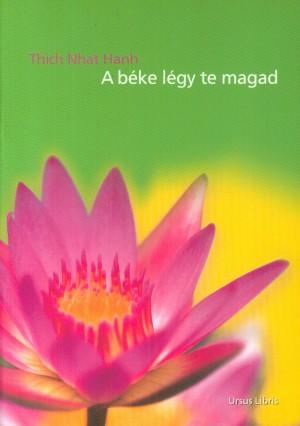 Thich Nhat Hanh - A b�ke l�gy te magad