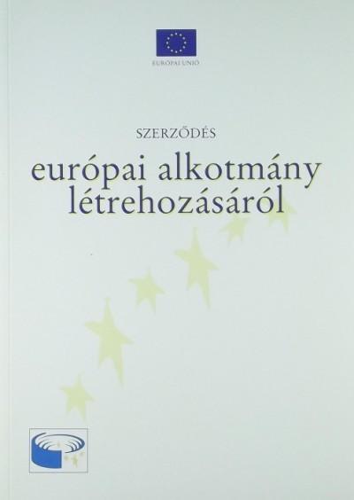 - Szerződés európai alkotmány létrehozásáról