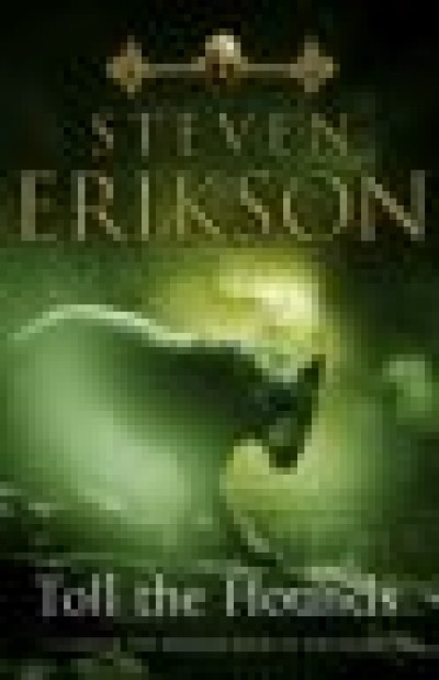 Steven Erikson - Toll the hounds