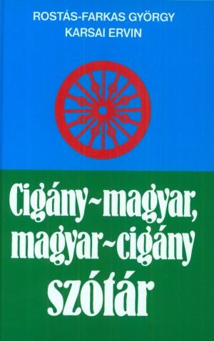 Dr. Karsai Ervin - Rost�s-Farkas Gy�rgy - Cig�ny-magyar, magyar-cig�ny sz�t�r