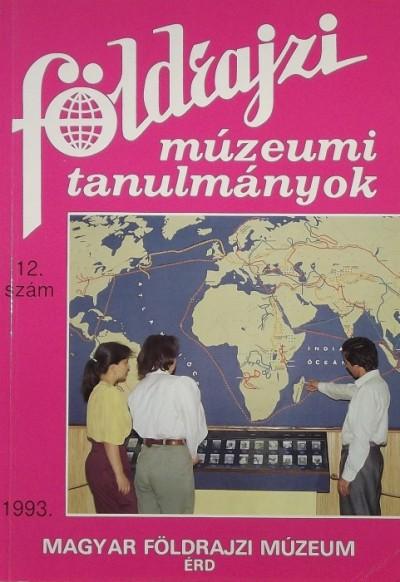 - Földrajzi Múzeumi Tanulmányok 1993. 12. szám