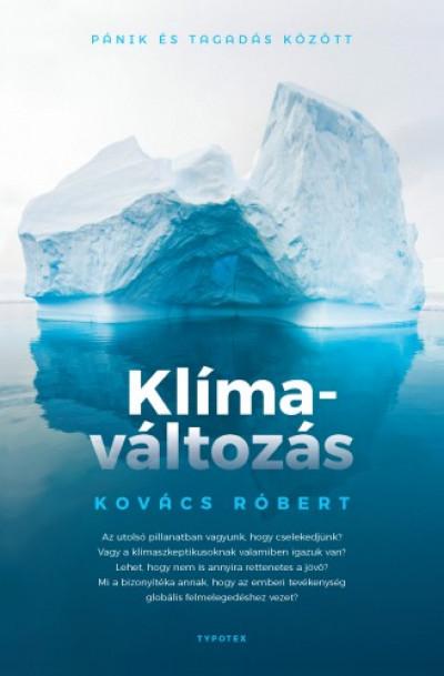 Kovács Róbert - Klímaváltozás - Pánik és tagadás között