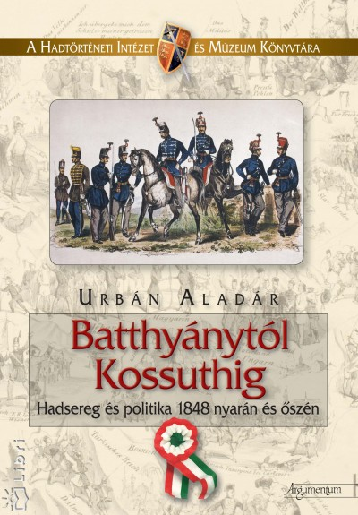 Urbán Aladár - Batthyánytól Kossuthig