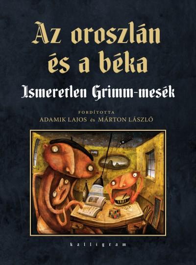 Grimm Testvérek - Az oroszlán és a béka
