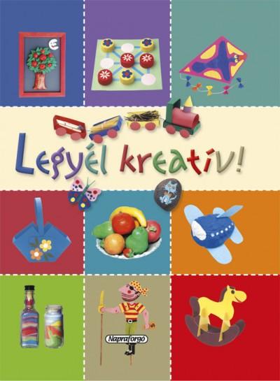 Ana Doblado  (Szerk.) - Legyél kreatív!