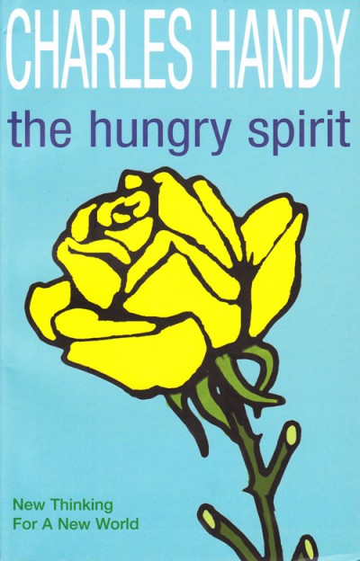 Charles Handy - The Hungry Spirit