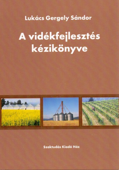 Lukács Gergely Sándor - A vidékfejlesztés kézikönyve