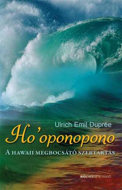 Ulrich Emil Duprée - Ho'oponopono - A hawaii megbocsátó szertartás