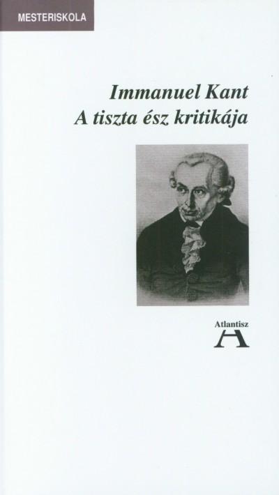 Immanuel Kant - A tiszta ész kritikája
