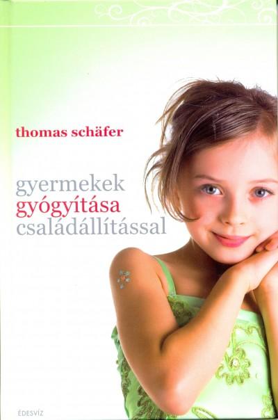 Thomas Schäfer - Gyermekek gyógyítása családállítással