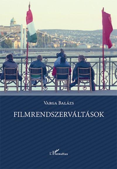 Varga Balázs - Filmrendszerváltások