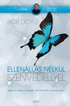 Bob Doyle - Ellen�ll�s n�lk�l  szenved�llyel