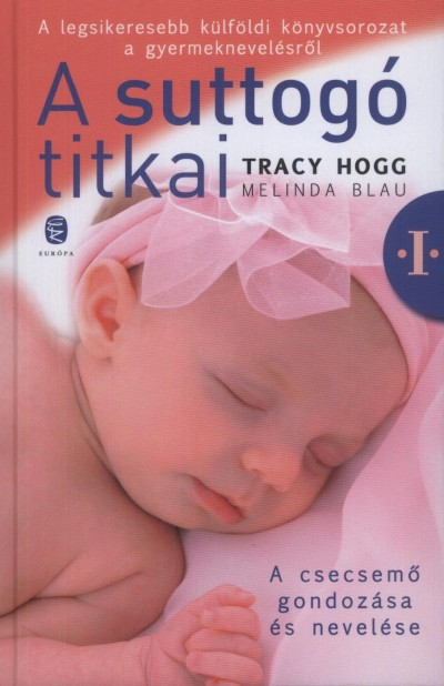 Melinda Blau - Tracy Hogg - A suttogó titkai I.