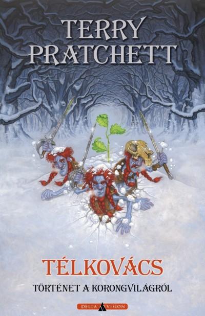 Terry Pratchett - Sziklai István  (Szerk.) - Télkovács