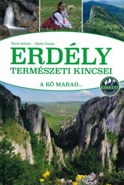 Técsi Zoltán - Erdély természeti kincsei - A kő marad...