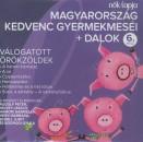 Bodrogi Gyula - Hámori Gabriella - Hegyi Barbara - Helyey László - Rudolf Péter - Schell Judit - Magyarország kedvenc gyermekmeséi + dalok - 6. rész - CD