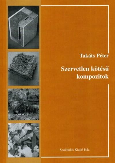 Takáts Péter - Szervetlen kötésű kompozitok