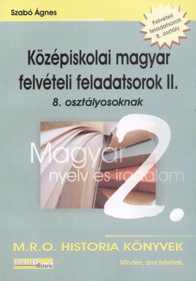 Szabó Ágnes - Középiskolai magyar felvételi feladatsorok II.