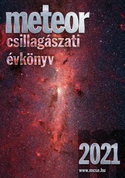Benkő József  (Szerk.) - Mizser Attila  (Szerk.) - Meteor csillagászati évkönyv 2021