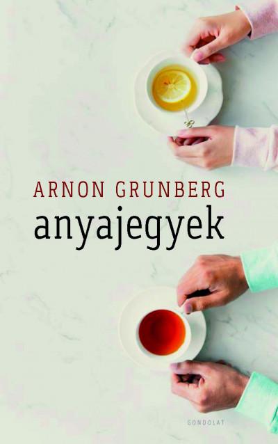 Arnon Grunberg - Anyajegyek