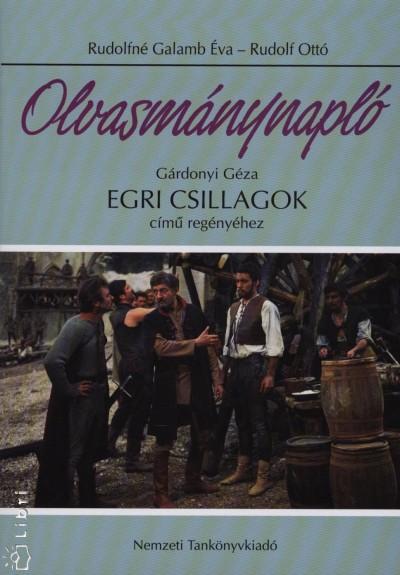 Gárdonyi Géza - Rudolf Ottó - Rudolfné Galamb Éva - Olvasmánynapló - Egri csillagok