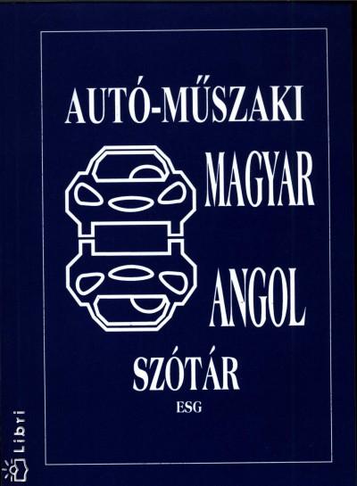 Elek Péter - Angol-magyar, magyar-angol autó-műszaki szótár