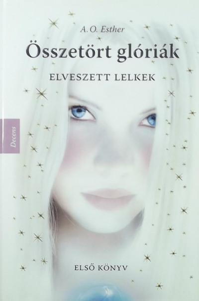 A. O. Esther - Összetört glóriák I.