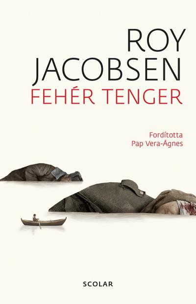 Roy Jacobsen - Fehér tenger