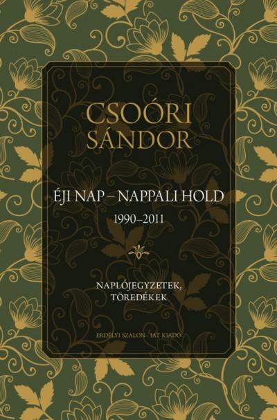 Csoóri Sándor - Éji nap - Nappali hold (1990-2011)