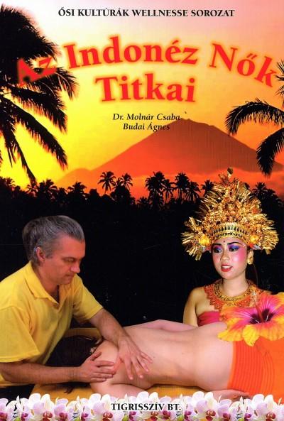 Dr. Molnár Csaba - Az Indonéz Nők Titkai