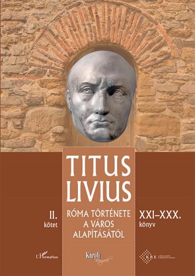 Titus Livius - Róma története a Város alapításától (XXI-XXX. könyv) - II. kötet