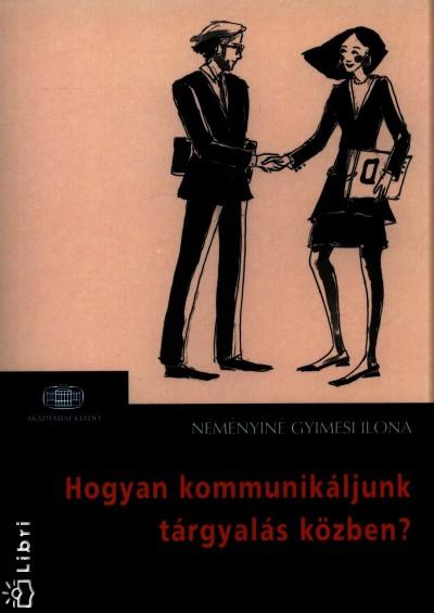 Neményiné Dr. Gyimesi Ilona - Hogyan kommunikáljunk tárgyalás közben?