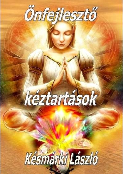 Késmárki László - Önfejlesztő kéztartások