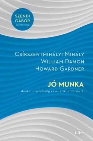 Cs�kszentmih�lyi Mih�ly - J� munka - Amikor a kiv�l�s�g �s az etika tal�lkozik