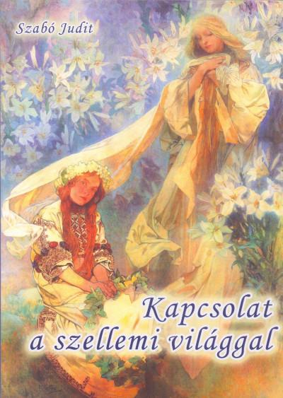 Szabó Judit - Kapcsolat a szellemi világgal