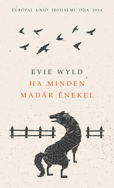 Evie Wyld - Ha minden madár énekel