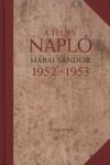 M�rai S�ndor - A teljes napl� 1952-1953