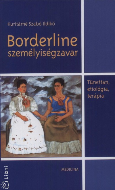 Kuritárné Szabó Ildikó - Borderline személyiségzavar