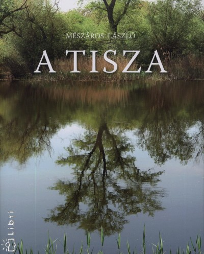 Mészáros László - A Tisza