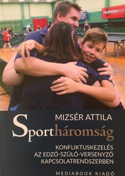 Mizsér Attila - Sportháromság