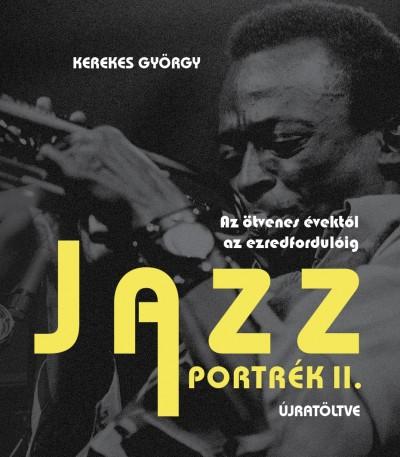 Kerekes György - Jazz portrék II.
