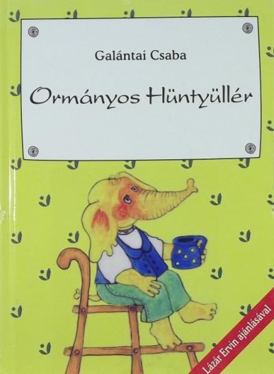 Galántai Csaba - Ormányos Hüntyüllér